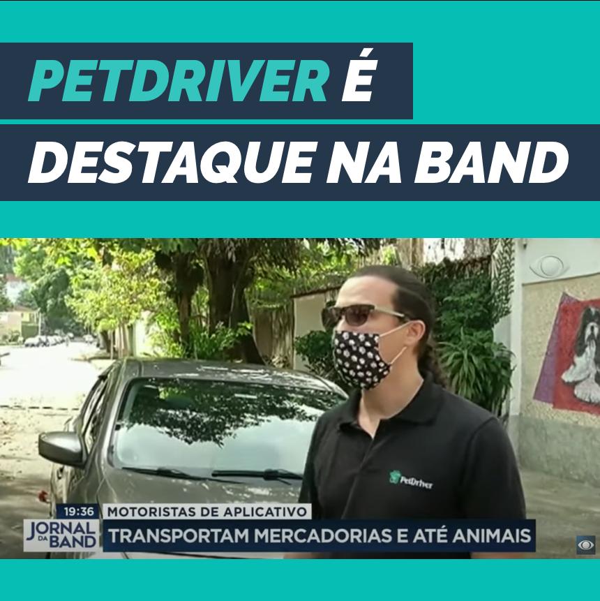 PetDriver é destaque no Jornal da Band como oportunidade de trabalho durante a pandemia