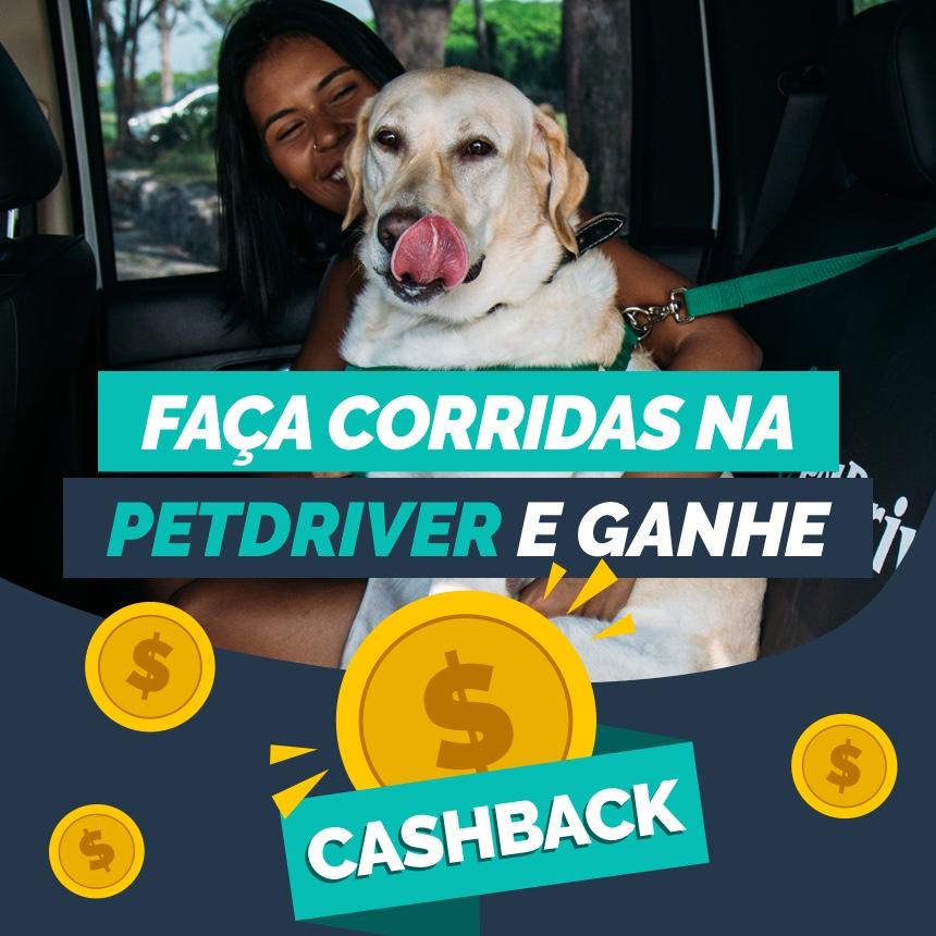 Cashback – Faça corridas na PetDriver e Receba dinheiro de volta!